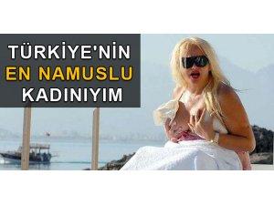 TÜRKİYE'NİN EN NAMUSLU KADINIYIM