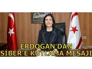 ERDOĞAN'DAN SİBER'E KUTLAMA MESAJI