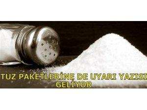TUZ PAKETLERİNE DE UYARI YAZISI GELİYOR!