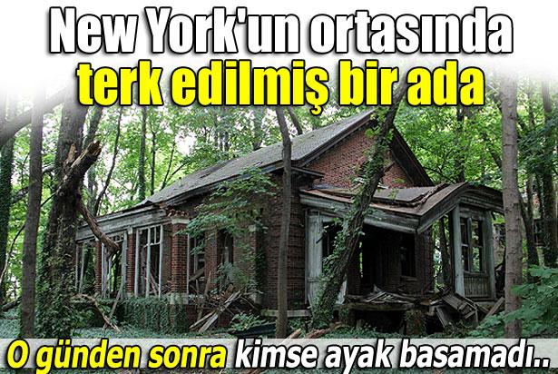 NEW YORK'UN ORTASINDA TERKEDİLMİŞ BİR ADA