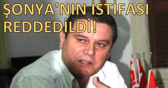 ŞONYA'NIN İSTİFASI REDDEDİLDİ!