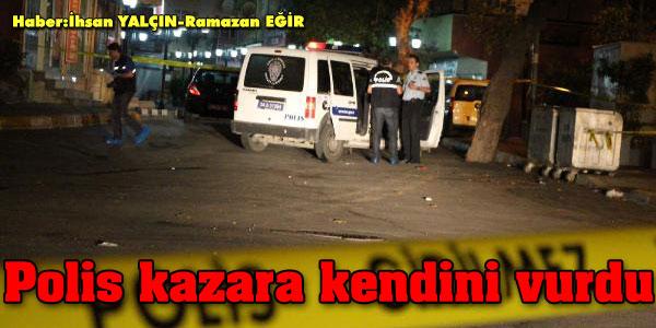 POLİS KAZARA KENDİNİ VURDU