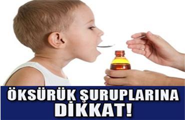 ÖKSÜRÜK ŞURUBUNA DİKKAT !