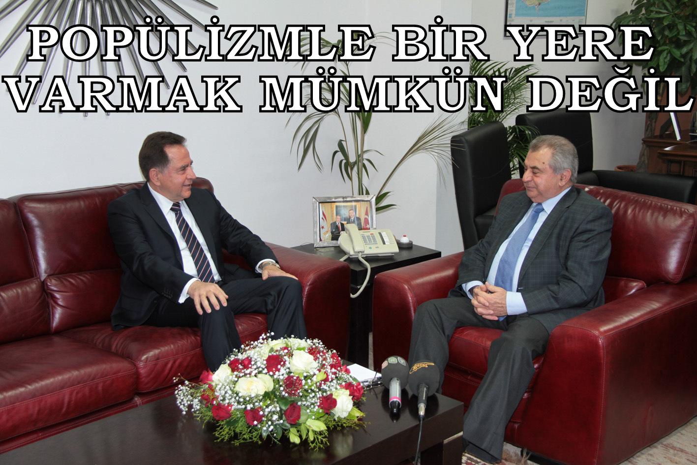"""""""POPÜLİZMLE BİR YERE VARMAK MÜMKÜN DEĞİL"""""""
