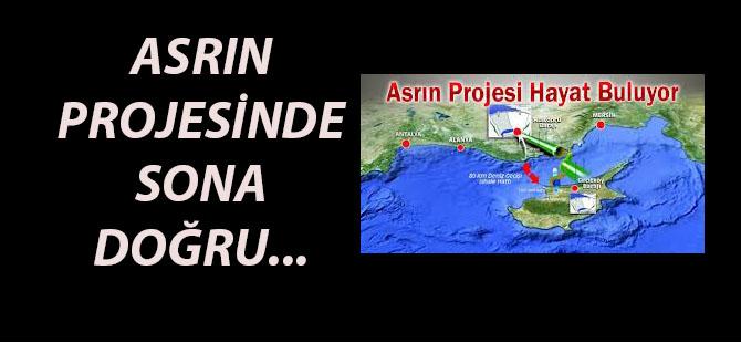 ASRIN PROJESİNDE SONA DOĞRU...