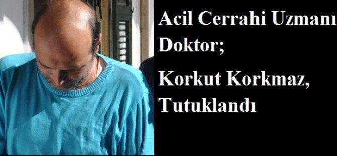 DOKTOR TUTUKLANDI