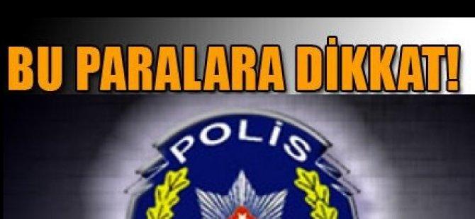 POLİSTEN AÇIKLAMA, BU SERİ NUMARALARINA DİKKAT!