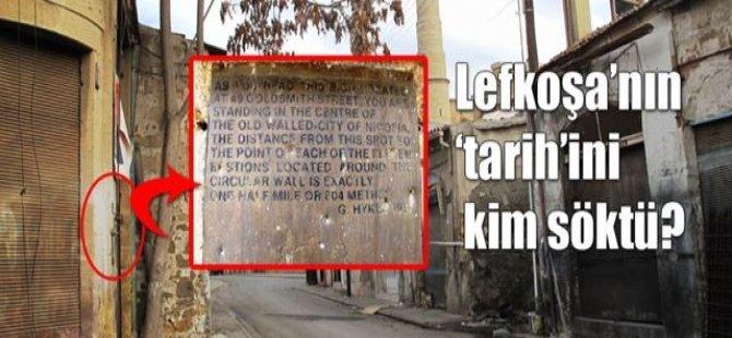 LEFKOŞA'NIN 'TARİH'İNİ KİM SÖKTÜ?