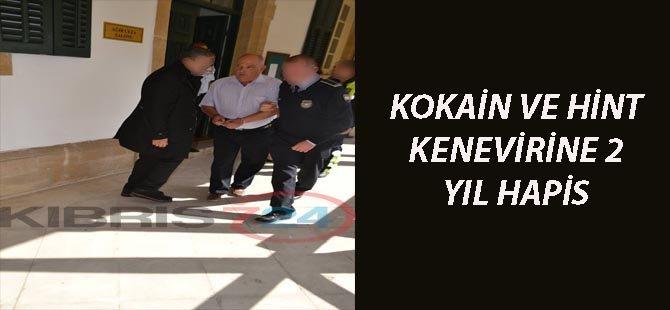 KOKAİN VE HİNTKENEVİRİNE 2 YIL HAPİS!