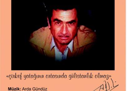 """""""ÇİRKEF YATAĞININ ORTASINDA GÜLİSTANLIK OLMAZ"""""""