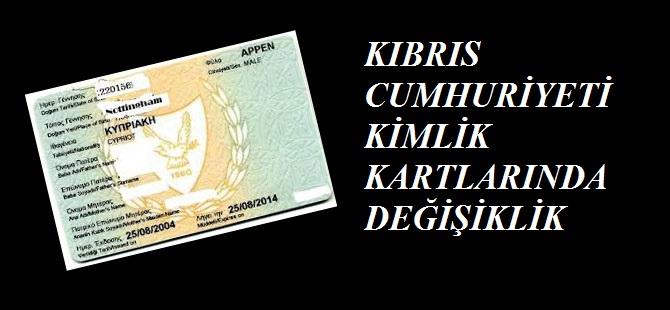 KIBRIS CUMHURİYETİ KİMLİK KARTLARINDA DEĞİŞİKLİK