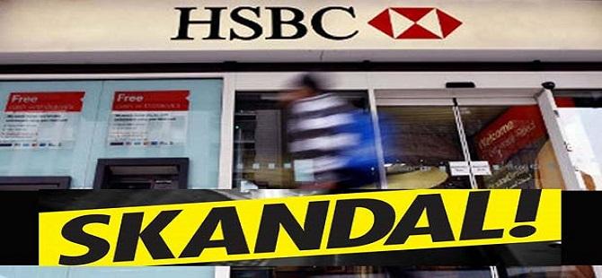 HSBC'DEN ŞOK SKANDAL