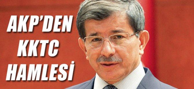 AKP'DEN KKTC HAMLESİ!