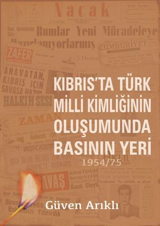 """""""KIBRIS'TA TÜRK MİLLİ KİMLİĞİNİN OLUŞUMUNDA BASININ YERİ"""""""
