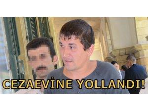CEZAEVİNE YOLLANDI!