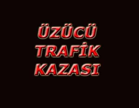 ÜZÜCÜ TRAFİK KAZASI