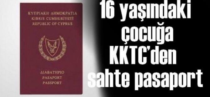 16 YAŞINDA ÇOCUĞA KKTC'DEN SAHTE PASAPORT!