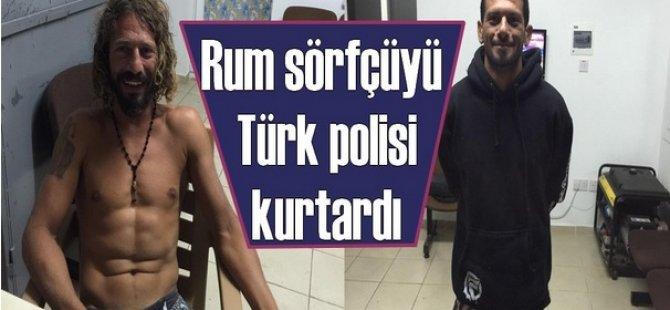 RUM SÖRFÇÜYÜ TÜRK POLİSİ KURTARDI!