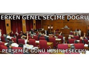 ERKEN GENEL SEÇİME DOĞRU...