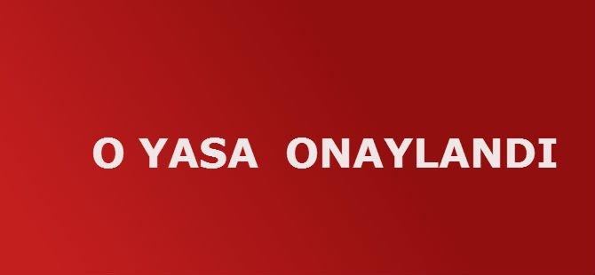 O YASA  ONAYLANDI