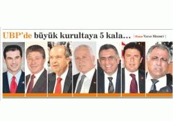 UBP'DE BÜYÜK KURULTAYA 5 KALA...