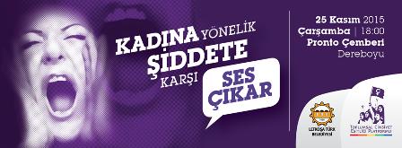 """""""KADINA YÖNELİK ŞİDDETE KARŞI SES ÇIKAR"""" YÜRÜYÜŞÜ"""