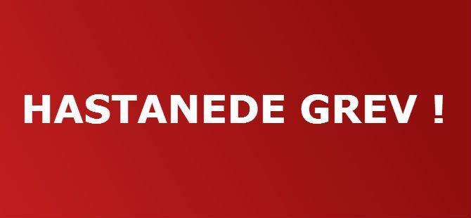 HASTANEDE GREV!