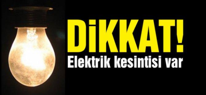 DİKKAT ELEKTRİK KESİNTİSİ VAR!