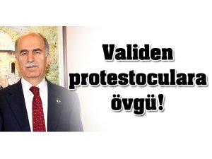 VALİDEN PROTESTOCULARA ÖVGÜ!