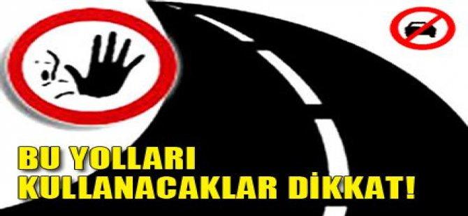 BU YOLLARI KULLANCAKLAR DİKKAT!