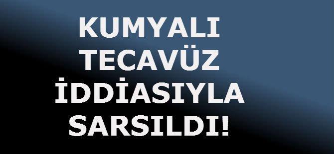 KUMYALI TECAVÜZ İDDİASIYLA SARSILDI!