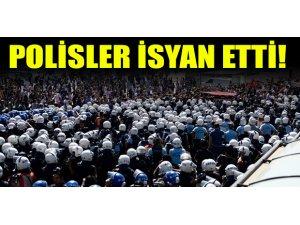 POLİSLER İSYAN ETTİ!