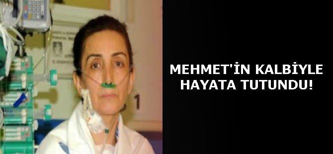MEHMET'İN KALBİYLE HAYATA TUTUNDU!