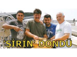 'ŞİRİN' DÖNDÜ