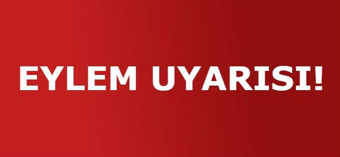 EYLEM UYARISI!