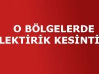 O BÖLGELERDE ELEKTİRİK KESİNTİSİ!